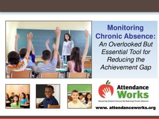 Monitoring Chronic Absence:  An Overlooked But Essential Tool for Reducing the Achievement Gap