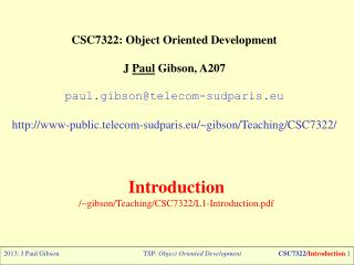 CSC7322: Object  Oriented Development J  Paul  Gibson, A207 paul.gibson@telecom-sudparis.eu