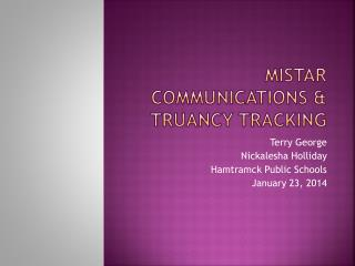 MISTAR Communications & Truancy Tracking