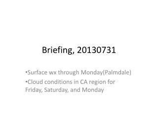 Briefing, 20130731