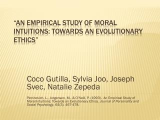 """An Empirical Study of Moral Intuitions: Towards an Evolutionary Ethics"""