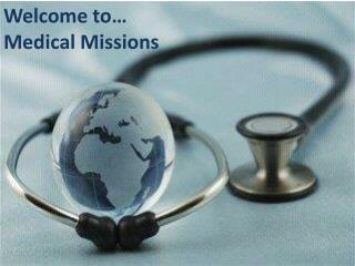 Welcome to… Medical Missions