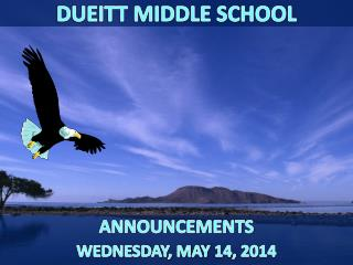 ANNOUNCEMENTS WEDNESDAY , MAY  14,  2014