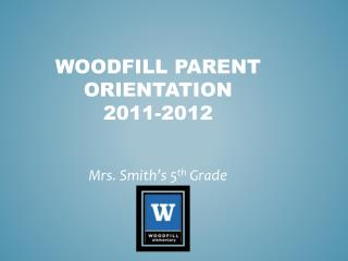 Woodfill Parent Orientation  2011-2012