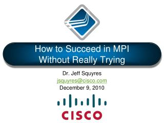 How to Succeed in MPI  Without Really Trying