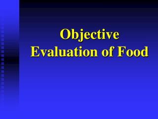 Objective Evaluation of Food