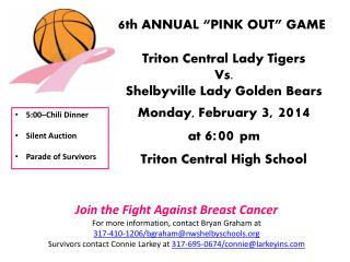 "6 th ANNUAL ""PINK OUT"" GAME Triton Central Lady Tigers Vs. Shelbyville Lady Golden Bears"
