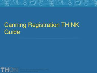 Canning Registration THINK Guide