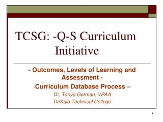 TCSG: -Q-S Curriculum               Initiative