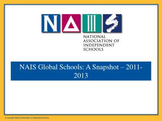 NAIS Global Schools: A  Snapshot – 2011-2013