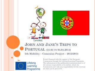 John  and Jane's  Trips to Portugal  (31.03 to 04.04.2014)