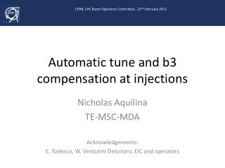 Automatic tune and b3 compensation at injections