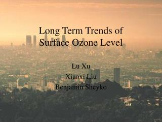 Long Term Trends of  Surface  Ozone Level