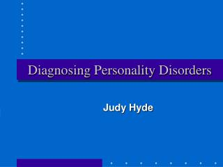 Diagnosing Personality Disorders