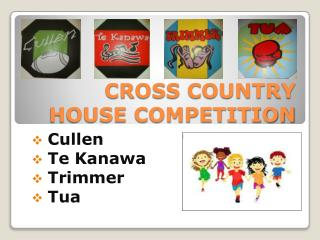 CROSS COUNTRY  HOUSE COMPETITION
