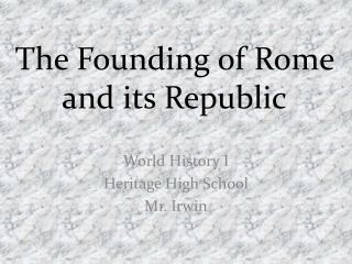 The Founding of Rome and its Republic