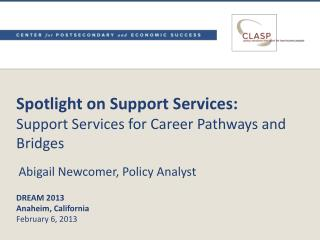 Spotlight on Support Services: Support Services  for Career Pathways and Bridges