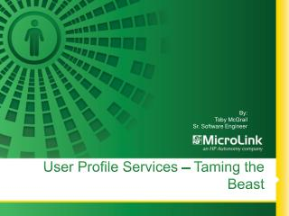 User Profile Services  – Taming the Beast