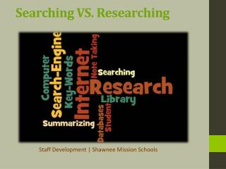 Searching VS. Researching