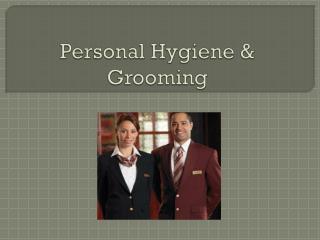 Personal Hygiene & Grooming