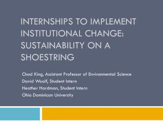 Internships to Implement Institutional Change:  Sustainability on a Shoestring
