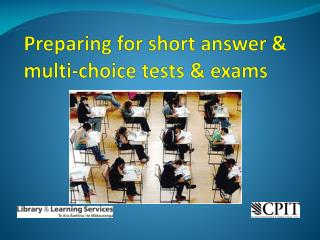 Preparing for  short answer  & multi-choice tests & exams