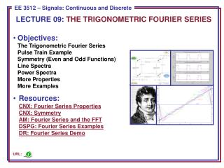 LECTURE  09:  THE TRIGONOMETRIC FOURIER SERIES
