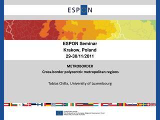 ESPON Seminar Krakow, Poland 29-30/11/2011