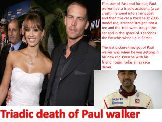 Triadic death of Paul walker