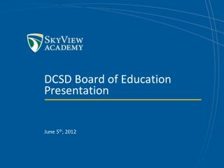 DCSD Board of Education Presentation