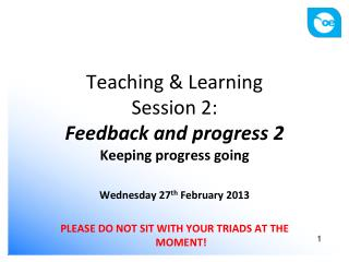 Teaching & Learning Session 2:  Feedback and progress 2 Keeping progress going