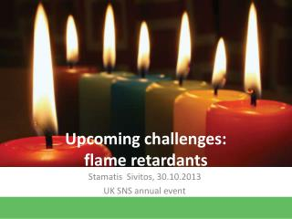 Upcoming challenges:  flame retardants