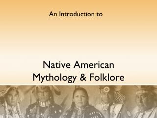 Native American Mythology & Folklore