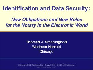 Identification and Data Security: New Obligations and New Roles  for the Notary in the Electronic World