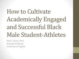 How to Cultivate Academically Engaged and Successful Black Male Student-Athletes