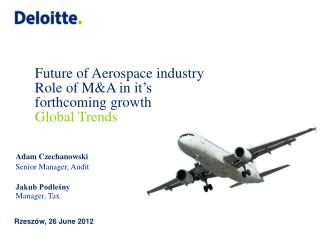 Future  of  A erospace industry Role of M&A in  it's forthcoming growth Global  Trends