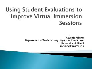 Using  Student Evaluations to Improve Virtual Immersion Sessions