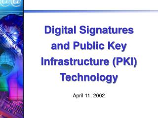 Digital Signatures and Public Key Infrastructure (PKI) Technology