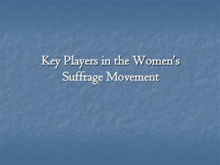 Key Players in the Women's Suffrage Movement