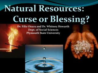Natural Resources: Curse or Blessing?