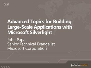Advanced Topics for Building Large-Scale Applications with Microsoft Silverlight