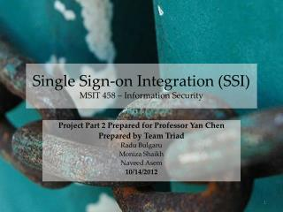 Single Sign-on Integration (SSI) MSIT 458 – Information  Security
