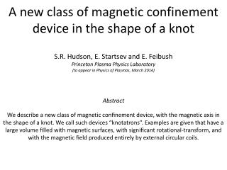 A  new  class  of magnetic confinement  device in  the shape of a  knot