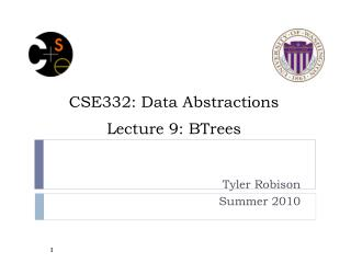 CSE332: Data Abstractions Lecture 9:  BTrees