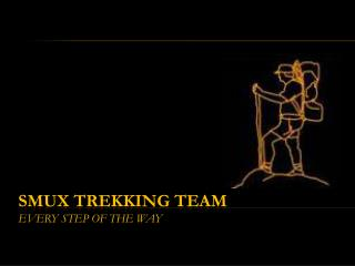 SMUX Trekking Team Every step of the way