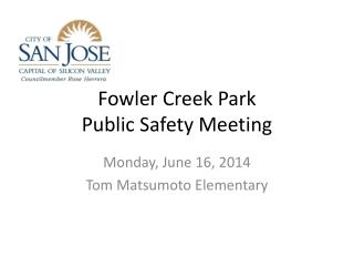 Fowler Creek Park  Public Safety Meeting