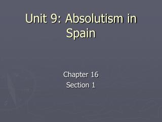 Unit 9: Absolutism in Spain