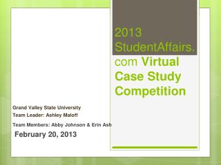 2013 StudentAffairs  Virtual Case Study Competition