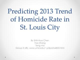 Predicting 2013 Trend of Homicide Rate in St. Louis City