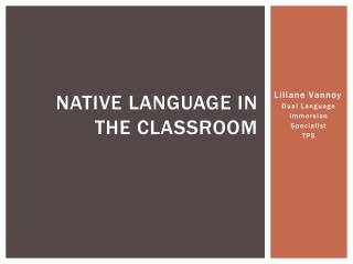 Native Language in the classroom